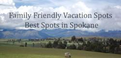 Family Friendly Vacation Spots