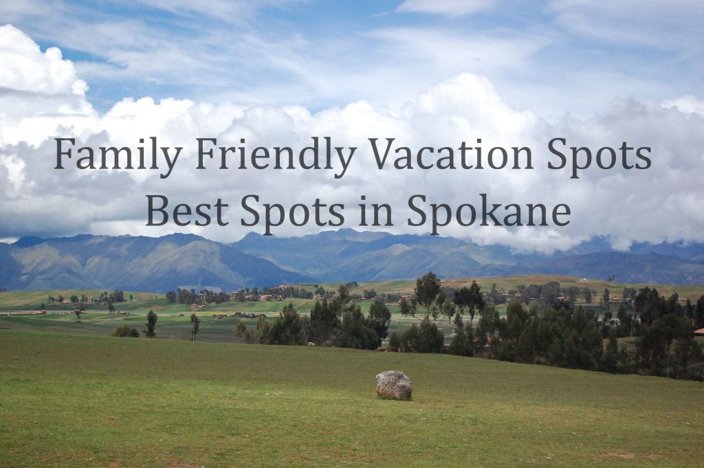 Family Friendly Vacation Spots
