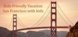 Kids Friendly Vacation
